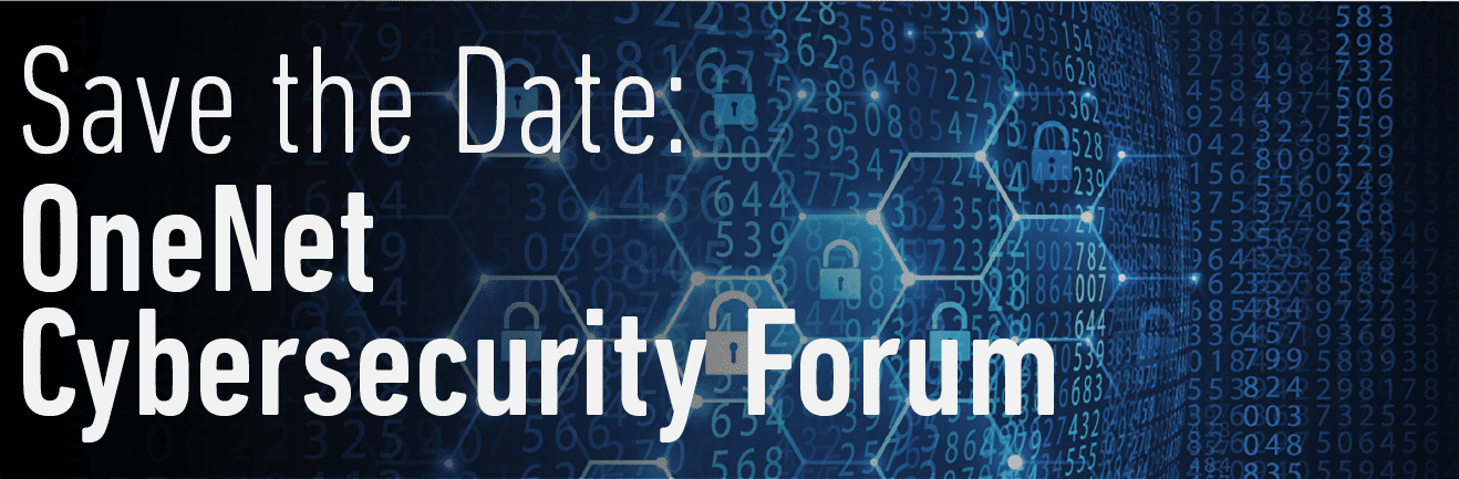 Save the Date OneNet Cybersecurity Forum
