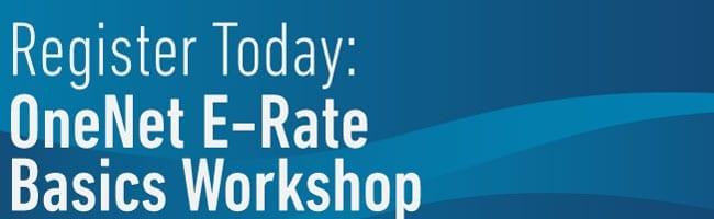 E-rate Basics Workshop Registration Graphic